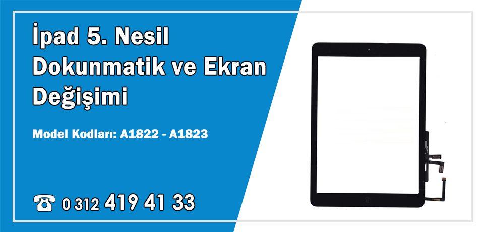 iPad 5. Nesil Dokunmatik Ön Cam Değişimi A1822 – A1823 Fiyatları | Garantili Servis