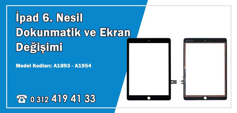 iPad 6. Nesil Dokunmatik  Değişimi A1893 – A1954 Ön Cam Fiyatları | Garantili Servisi
