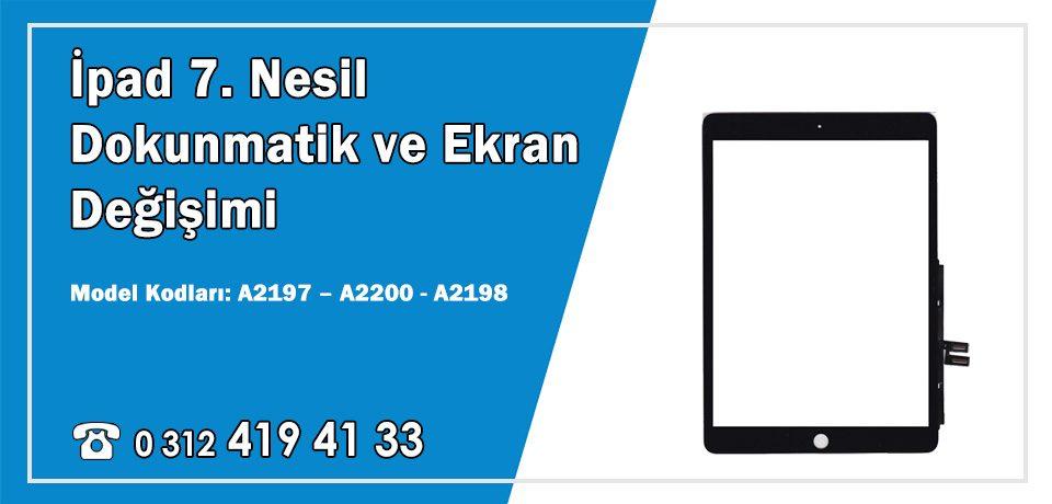İpad 7. Nesil Dokunmatik Değişimi A2197 – A2200 – A2198 Ön Cam Fiyatları | Dex Garantili Servisi