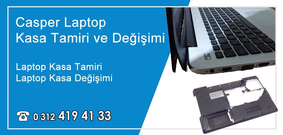 Casper Laptop Kasa Tamiri – Değişimi   Garantili Notebook Kasa Tamir Fiyatları
